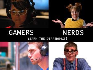 OK, esta imagem não deve ser levada totalmente a sério, mas de fato Gamers e Nerds (os de verdade) não são exatamente as mesmas pessoas.